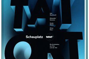 Schauplatz Tatort - Die Architektur, der Film und der Tod