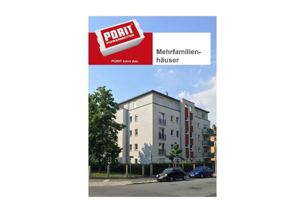 """In der neuen PORIT Broschüre """"Mehrfamilienhäuser""""  werden die unterschiedlichen Aspekte des Planen und Bauens von Mehrfamilienhäusern mit PORIT Porenbeton aufgegriffen und beleuchtet."""