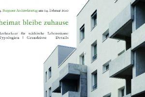'heimat bleibe zuhause' ist der Titel des Burgauer Architekturtags am 4. Februar. Namhafte Referenten stellen ihre aktuellen Wohnungsbauprojekte vor und beleuchten diese unter ökonomischen und ökologischen Kriterien.