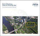 """""""Dock in Magdeburg. Leben an und mit der Elbe"""" lautet der Titel des 6. Xella Studentenwettbewerb. Nun ist die ausführliche Dokumentation erhältlich."""