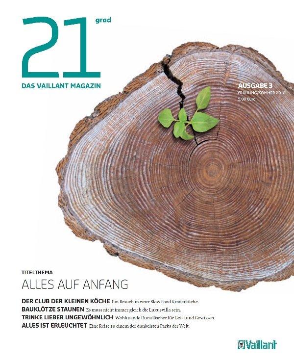 """21 grad – das Vaillant Magazin ist jetzt bereits zum dritten Mal erschienen. Titelthema der Jubiläums-Ausgabe zum Einjährigen ist """"Alles auf Anfang""""."""