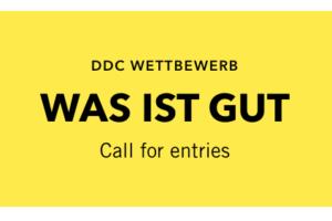 "Call for entries ""Was ist gut?"" 